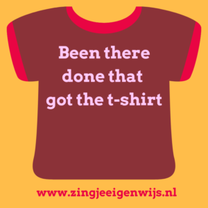 Been there done that got the t-shirt
